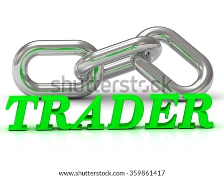 TRADER - inscription of color letters and Silver chain of the section on white background - stock photo