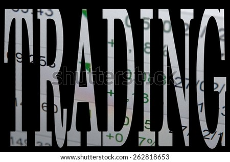 Trading. Trade is an exchange of a security (stocks, bonds, commodities, currencies...) - stock photo