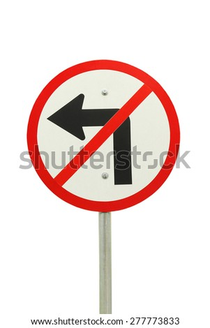 Traffic signs prohibiting left turn sign on isolated white - stock photo
