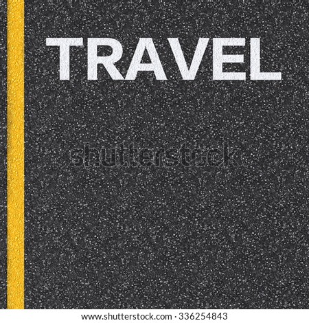 travel by car concept with text on asphalt road illustration - stock photo