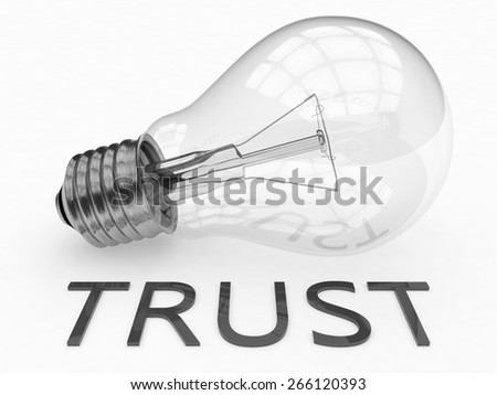 Trust - lightbulb on white background with text under it. 3d render illustration. - stock photo