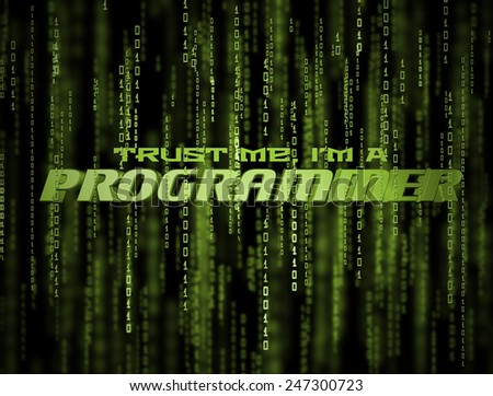 Trust me, I'm a programmer 3D Matrix Background. Abstract green binary code poster - stock photo