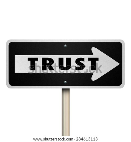 Trust word on a one way road or street sign with arrow pointing the way or direction to good reputation or credibility - stock photo