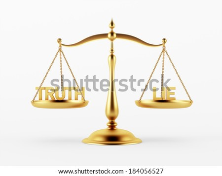 Truth and Lie Justice Scale Concept isolated on white background - stock photo