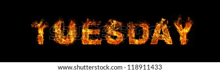 Tuesday text on fire - stock photo