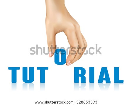 tutorial word taken away by hand over white background - stock photo