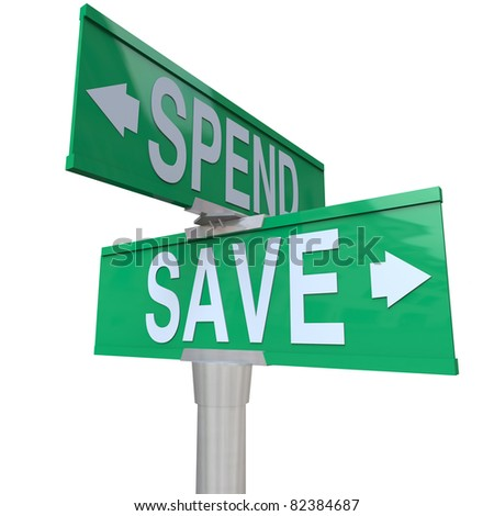 Two green street signs with the words Save and Spend with arrows pointing to fiscal responsibility and the importance of saving your money in building future wealth and financial stability - stock photo