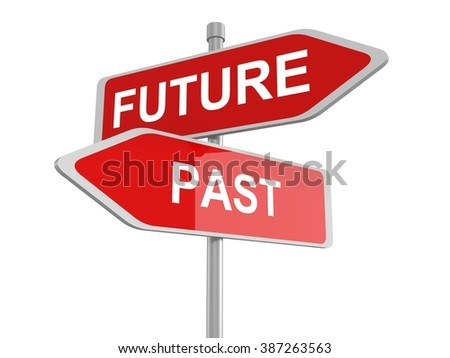 Two road signs, Future - Past, 3d illustration - stock photo