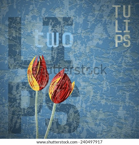 Two tulips. Graffiti illustration with flowers and text on blue grungy background - stock photo