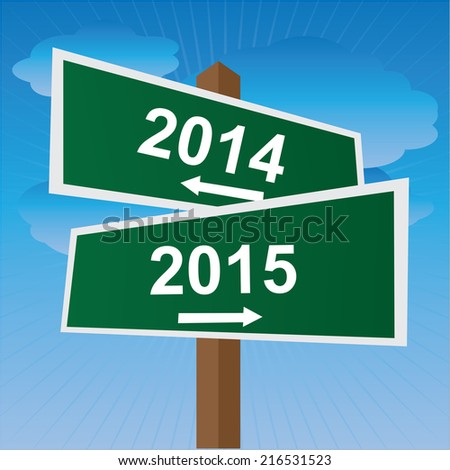 Two Way Street or Road Sign Pointing to 2014 and 2015 in Blue Sky Background - stock photo
