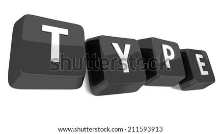 TYPE written in white on black computer keys. 3d illustration. Isolated background. - stock photo
