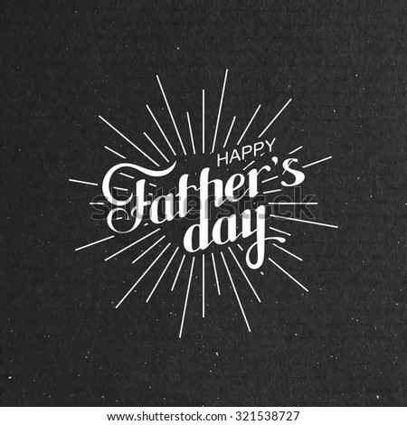 typographic illustration of handwritten Happy Fathers Day retro label with light rays. lettering composition  - stock photo