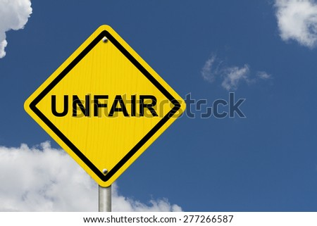 Unfair Caution Road Sign, Caution sign with word Unfair with sky background - stock photo
