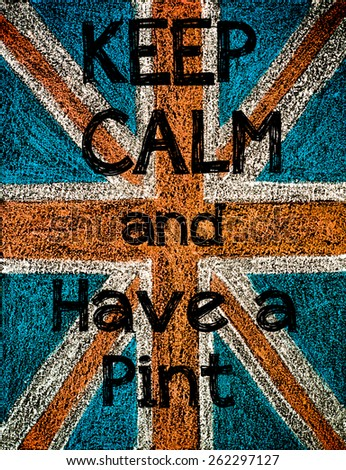 United Kingdom (British Union jack) flag, hand drawing with chalk on blackboard, vintage concept.Keep Calm and Have a Pint message - stock photo