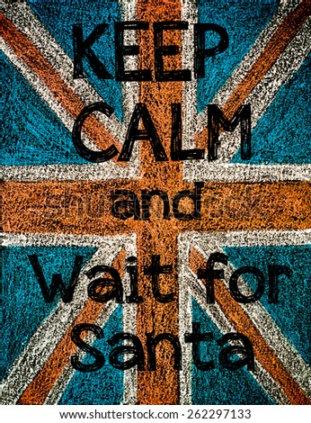 United Kingdom (British Union jack) flag, hand drawing with chalk on blackboard, vintage concept.Keep Calm and Wait for Santa message - stock photo