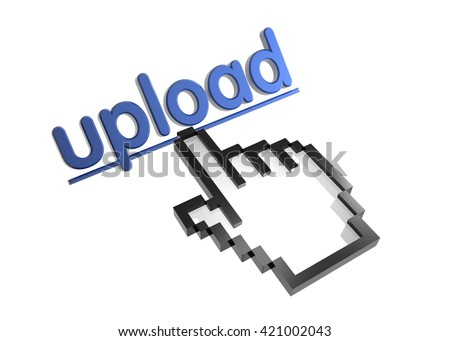 upload. 3d rendered inscription. Link and finger, pointer. Isolated on white - stock photo