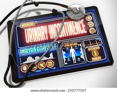 Urinary Incontinence - Diagnosis on the Display of Medical Tablet and a Black Stethoscope on White Background. - stock photo