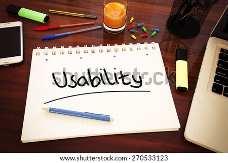 Usability - handwritten text in a notebook on a desk - 3d render illustration. - stock photo
