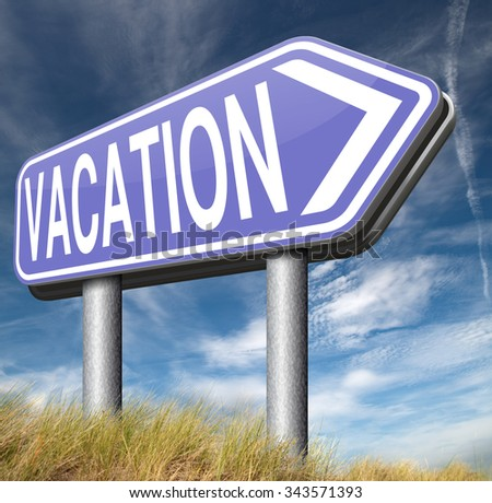 vacation travel destinations school is out for summer or winter vacations road sign  - stock photo