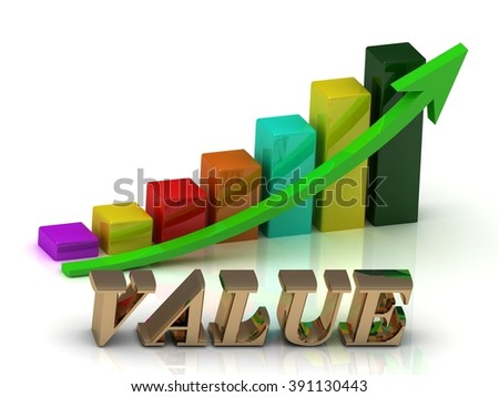 VALUE bright of gold letters and Graphic growth and green arrows on white background - stock photo