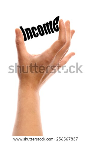 "Vertical shot of a hand squeezing the word ""Income"" between two fingers, isolated on white. - stock photo"