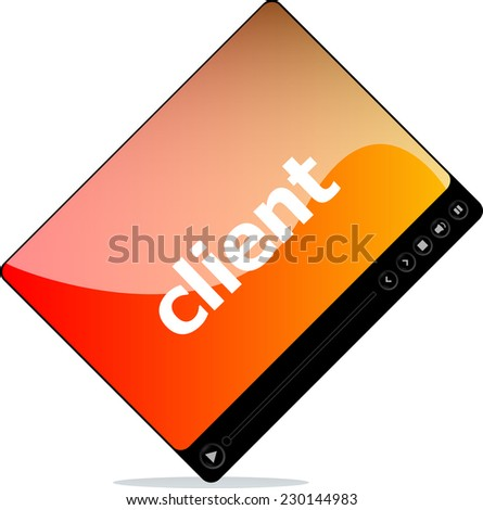 Video player for web, client word on it - stock photo