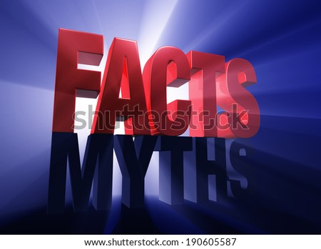 """Viewed at a dramatic angle, a bold, red """"FACTS"""" stands atop a dark gray """"MYTHS"""" on a dark blue background brilliantly backlit with light rays shining through. - stock photo"""