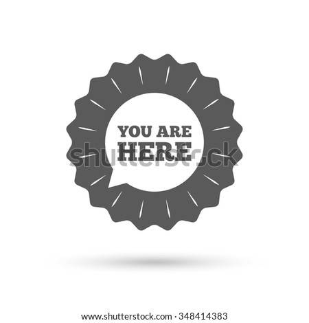 Vintage emblem medal. You are here sign icon. Info speech bubble. Map pointer with your location. Classic flat icon.  - stock photo