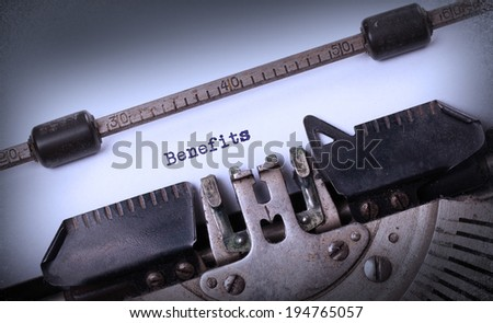 Vintage inscription made by old typewriter, benefits - stock photo