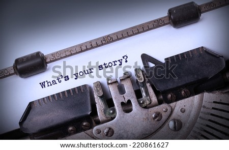 Vintage inscription made by old typewriter, What's your story - stock photo