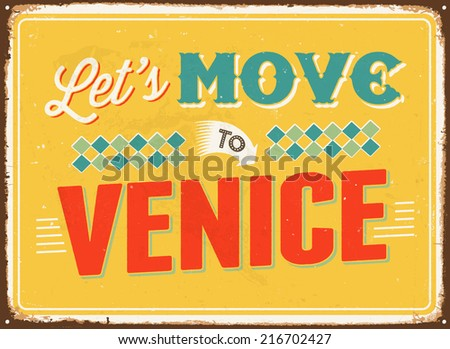 Vintage metal sign - Let's move to Venice - JPG Version - stock photo