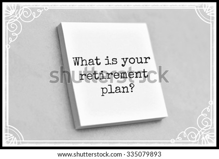 Vintage style text what is your retirement plan on the short note texture background - stock photo