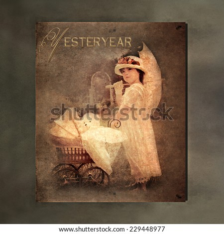 Vintage textured image of small girl pushing her baby carriage with teddy bear inside it and Yesteryear as text - stock photo