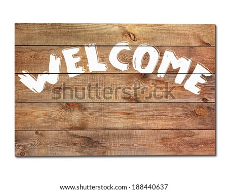 """Vintage """"welcome"""" wooden sign isolated on white background. Closeup. - stock photo"""