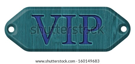 VIP,wooden label, isolated on the white background. - stock photo