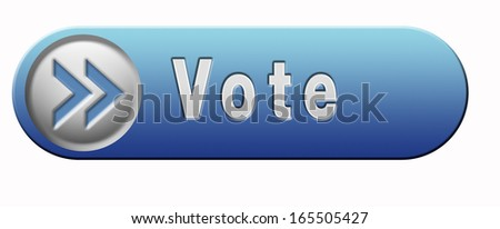 vote for elections free election for new democracy local national voting or choose your favorite winner for pop poll blue button or icon - stock photo