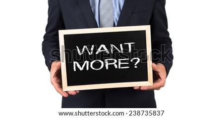 Want More? - stock photo