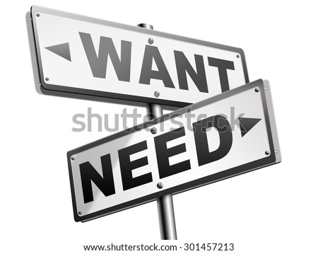 want need back to basic needs or being a big consumer society without satisfaction only must have always more never enough or less road sign arrow - stock photo