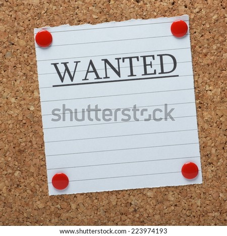 Wanted note with copy space for your requirements pinned to a cork notice board - stock photo