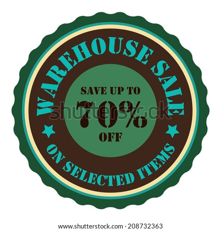 Warehouse Sale Save Up To 70 Percent Off On Selected Items on Green Vintage Badge, Icon, Button, Label Isolated on White - stock photo