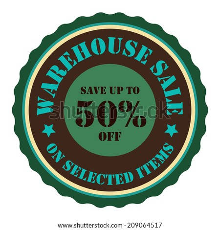 Warehouse Sale Save Up To 50 Percent Off On Selected Items on Green Vintage Badge, Icon, Button, Label Isolated on White - stock photo
