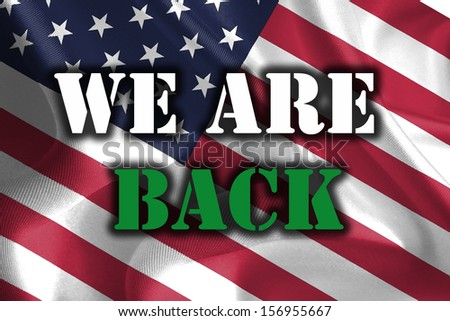WE ARE BACK Text Message on Flag - stock photo