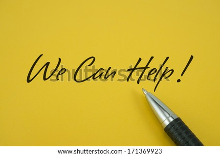 We Can Help! note with pen on yellow background - stock photo