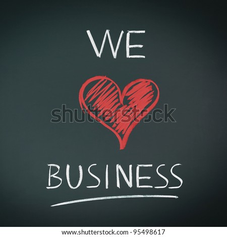 We love business - stock photo