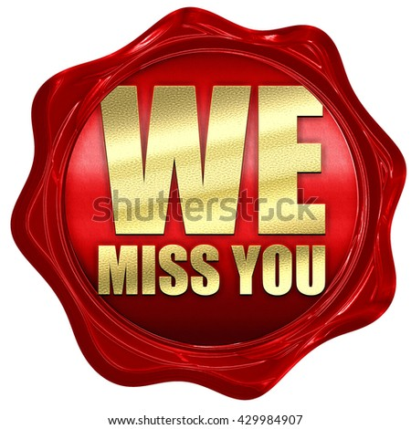 we miss you, 3D rendering, a red wax seal - stock photo