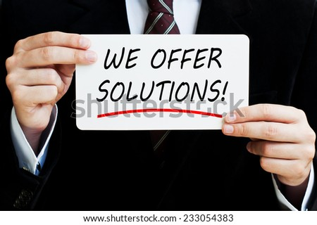 We offer solutions!  - stock photo
