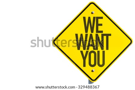 We Want You sign isolated on white background - stock photo