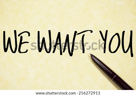 we want you text write on paper  - stock photo
