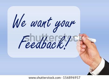 We want your Feedback ! - stock photo