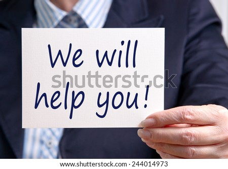 We will help you ! - Businesswoman holding white card with text - stock photo